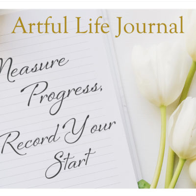 Artful Life Journal:  Record Your Start